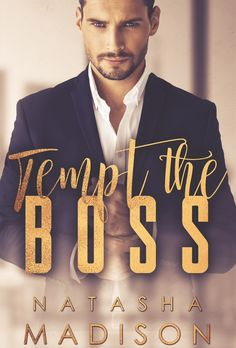 Tempt The Boss by Natasha Madison | Release Date April 3rd, 2017 | Genres: Contemporary Romance, Erotic Romance