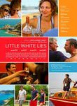 Little White Lies - a must-see!
