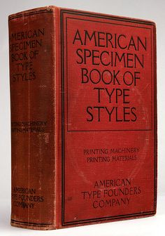 "American Specimen Book Of Type Styles, Complete Catalogue of Printing Machinery and Printing Materials, 1301 p., American Type Founders Company, 1912, copy no. 29832 This famous specimen book is nicknamed ""Big Red"". Other ATF specimen books in my collection: ATF 1923 ATF 1941"