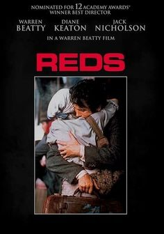 Reds (1981) Radical journalist and socialist John Reed (Warren Beatty), along with his paramour, protofeminist Louise Bryant (Diane Keaton), gets swept up in the world-changing spirit, euphoria and aftermath of Russia's 1917 Bolshevik Revolution and the newly founded Soviet Union. Jack Nicholson, Paul Sorvino, Edward Herrmann, M. Emmet Walsh and Maureen Stapleton co-star in this Beatty-directed, Oscar-winning epic.