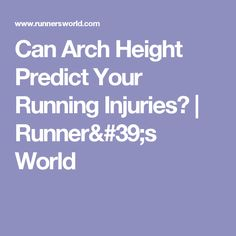 Can Arch Height Predict Your Running Injuries? | Runner's World