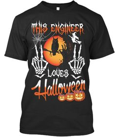 This Engineer Loves Halloween Black T-Shirt Front