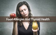 Thyroid Health And The Connection To Food Allergies - Those who have a thyroid condition, food allergies can not only exacerbate their symptoms. This happens when the body reacts to food proteins