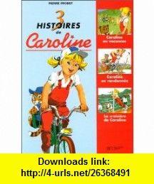Caroline  recueil, num�ro 5. Caroline en vacances - La Croisi�re de Caroline - Caroline en randonn�e (9782012239678) Pierre Probst , ISBN-10: 2012239676  , ISBN-13: 978-2012239678 ,  , tutorials , pdf , ebook , torrent , downloads , rapidshare , filesonic , hotfile , megaupload , fileserve
