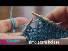 Sima szem kötése hátsó szálból kötve Knitting, Crochet, Youtube, Tricot, Breien, Stricken, Ganchillo, Weaving, Knits