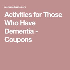 Activities for Those Who Have Dementia - Coupons