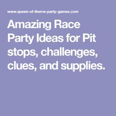 Includes Free Ideas For Clues Pit Stops Roadblock And Detour Challenges To Help Create Your Amazing Race Theme Party Plus Printables