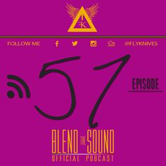 Blend the Sound episode 057. The official EDM HOUSE Podcast SHOW by FlyKnives DJ  #MIXCLOUD link to LISTEN:  http://www.mixcloud.com/FlyKnives/blend-the-sound-podcast-57/