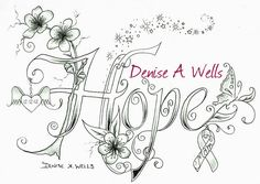 """A custom tattoo design of the word """"Hope"""" made with cherry blossom flowers, Breast cancer Awareness Ribbon, butterfly and winged angel heart.    I have been designing lettering for over 20 years now. If you are interested in having me make you a custom"""