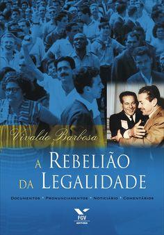 Vivaldo Barbosa - A REBELIÃO DA LEGALIDADE - ed FGV