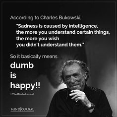 Cute Quotes, Words Quotes, Best Quotes, Charles Bukowski Quotes, Amazing Inspirational Quotes, Unspoken Words, Wtf Fun Facts, Powerful Quotes, Wisdom