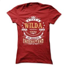 WILDA .Its a WILDA Thing You Wouldnt Understand - T Shi - hoodie women #casual shirts #womens hoodie