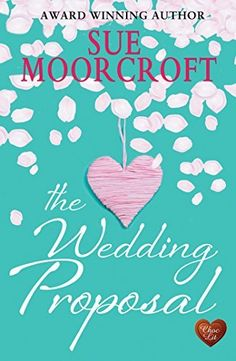 """The Wedding Proposal (Choc Lit) by Sue Moorcroft, http://www.amazon.co.uk/dp/B00ME0CWFK/ref=cm_sw_r_pi_dp_FHZ5ub0XXNJQS """" As always with Sue's books, The Wedding Proposal was a really lovely read - pure escapism for the greater part, but not without its real life serious moments, and a joy from beginning to end."""""""