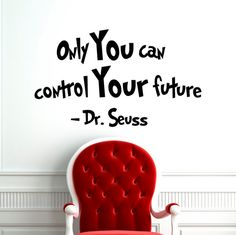 Hey, I found this really awesome Etsy listing at https://www.etsy.com/listing/231539219/wall-decals-quotes-dr-seuss-only-you-can