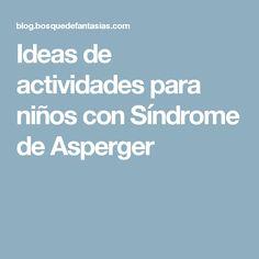 Ideas de actividades para niños con Síndrome de Asperger