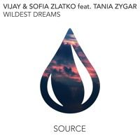 Vijay & Sofia Zlatko Feat. Tania Zygar - Wildest Dreams (Out Now) by SOURCE on SoundCloud