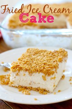 Make Fried Ice Cream Cake instead of just one serving! Enough for a crowd and it whips up so quickly and simply! The flavor is outta this world good!
