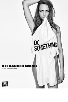 Alexander Wang cast 38 celebrities and models to debut his new collection with Do Something.Org. See them all here: Cara Delevingne