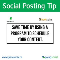 Social posting tip: Make good use of your time and take the stress out of managing multiple social accounts. Save time by using a program to schedule your content.