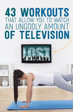 Workout while you watch TV! 43 Workouts that allow you to watch an ungodly amount of Television (from Buzzfeed)