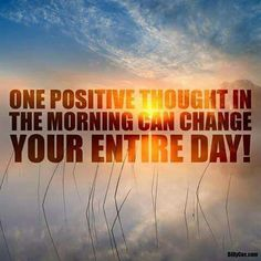 Start your day off knowing something phenomenal will happen in your life and the life of others. Stay Positive!!!  :)