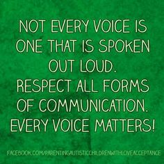 """""""Not every voice is one that is spoken out loud.. """" facebook.com/parentingautisticchildrenwithloveacceptance"""
