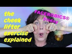Face Exercise - The FACEROBICS® Cheek Lifter Face Exercise Explained - YouTube