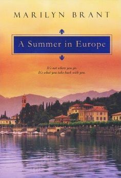 "My fifth novel, A Summer in Europe (Kensington Books, 2011)    ""Brant's newest...distinguishes itself with a charismatic leading man and very funny supporting cast, especially the wonderful elderly characters with their resonant message about living life to the fullest."" ~Publishers Weekly"