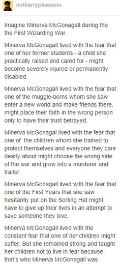minerva mcgonagall. One of the things I love about her, that she always taught us to combat fear and fight with love and loyalty.