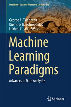 Buy Machine Learning Paradigms: Advances in Data Analytics by Dionisios N. Sotiropoulos, George A. Tsihrintzis, Lakhmi C. Jain and Read this Book on Kobo's Free Apps. Discover Kobo's Vast Collection of Ebooks and Audiobooks Today - Over 4 Million Titles! Basic Computer Programming, Computer Coding, Computer Science, Science And Technology, Coding Jobs, Coding Class, What Is Data Science, Machine Learning Deep Learning, 4 Industrial Revolutions