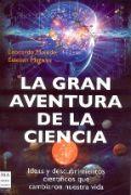 LA GRAN AVENTURA DE LA CIENCIA. Leonardo Moledo y Esteban Magnani.