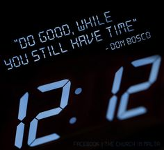 Do good, while you still have time.
