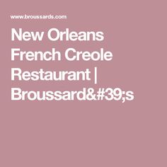 New Orleans French Creole Restaurant | Broussard's