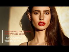 Retouching Workflow for Portrait, Fashion and Beauty with Photoshop and Capture One - YouTube