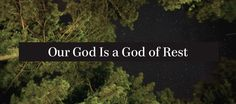 Our God Is A God Of Rest Rest, Articles, Wisdom, Faith, Teaching, God, Books, Dios, Libros