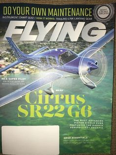 Flying Aviation Magazine March 2017 DO YOUR OWN MAINTENANCE Cirrus SR22G6 GEAR  | eBay