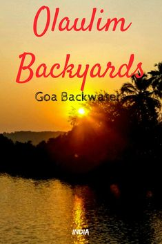 Olaulim Backyards, Goa - Explore Olaulim homestay located on the banks of Mandovi river to have a peaceful offbeat trip to Goa! Goa Travel, India Travel Guide, Cool Places To Visit, Places To Travel, Travel Destinations, Goa India, Delhi India, Travel Couple, Family Travel