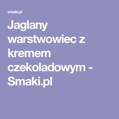 Jaglany warstwowiec z kremem czekoladowym - Smaki.pl Cakes, Fit, Cake Makers, Shape, Kuchen, Cake, Pastries, Cookies, Torte