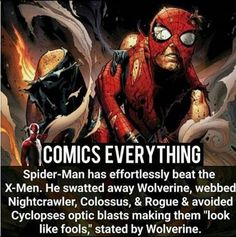 """Spider-Man has effortlessly beat the x-Men. He swatted away Wolverine, webbed Nightcrawler, Colossus, & Rogue & avoided Cyclopses optic blasts making them """"look like fools."""" stated by Wolverine. Marvel Facts, Marvel Jokes, Marvel Funny, Marvel Dc Comics, Marvel Heroes, Marvel Characters, Spider Man Facts, Spider Man's, Avengers Cast"""
