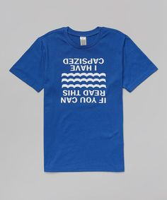 Another great find on #zulily! Royal Blue 'I Have Capsized' Tee - Infant, Toddler & Boys by Bourbon Street Boutique #zulilyfinds