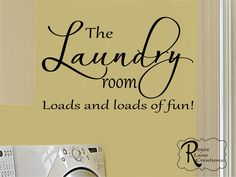 Laundry Room Decal - The Laundry Room Loads and Loads of Fun #3 - Laundry Room Decor- Laundry Room Art by RoyceLaneCreations on Etsy https://www.etsy.com/listing/177730572/laundry-room-decal-the-laundry-room