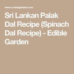 Sri Lankan Palak Dal Recipe (Spinach Dal Recipe) - Edible Garden