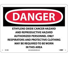 Danger, ETHYLENE OXIDE CANCER HAZARD AND REPRODUCTIVE HAZARD AUTHORIZED PERSONNEL ONLY RESPIRATORS AND PROTECTIVE CLOTHING MAY BE REQUIRED TO BE WORN IN THIS AREA, 10X14, .040 Aluminum