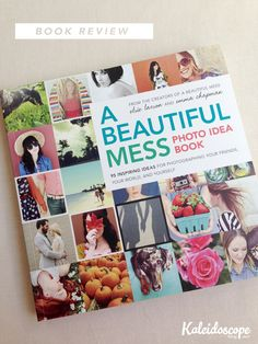 Book Review // A Beautiful Mess Photo Idea Book - perfect for the photography or…