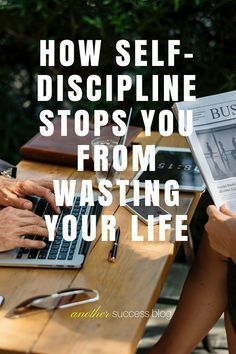 How will self-discipline stop you from wasting your life? This post will make you love being self-disciplined! Cause self-discipline is pure freedom!