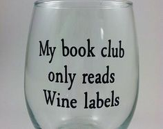 Personalized wine glass, My book club quote, stemless wine glass, funny wine glass
