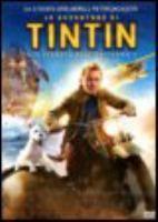 Le avventure di Tintin [Videoregistrazione]. Il segreto dell'unicorno / directed by Steven Spielberg ; screenplay by Steven Moffat, Edgar Wright e Joe Cornish ; music by John Williams