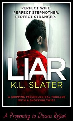 Truly a psychological thriller, Liar by K.L. Slater will take you on a journey that you think you have figured out, but in the end, you realize that what you know to be true can be an absolute lie.…