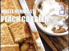 White Hennessy Peach Cobbler - YouTube
