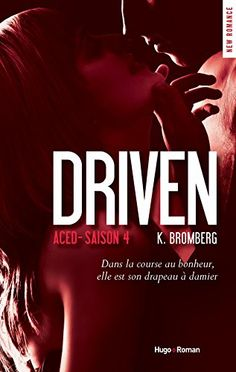 Chroniqué par Amanda Jajoratine :star: Driven Saison 4 de K. Bromberg Broché: 477 pages Editeur : Hugo Roman Date de sortie : 17 Mars 2016 Collection : New Romance ISBN-10: 2755623616 ISBN-13: 978-…